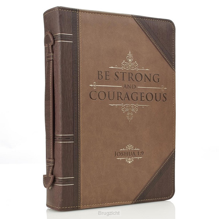 Be strong and courageous - Brown