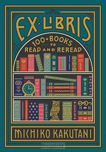 Ex Libris: 100 Books For Everyone's Bookshelf