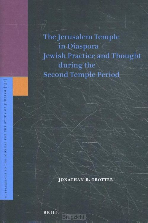 The Jerusalem Temple in Diaspora Jewish Practice and Though during the Second Temple Period